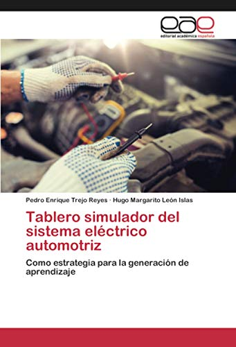 Tablero simulador del sistema eléctrico automotriz: Como estrategia para la generación de aprendizaje