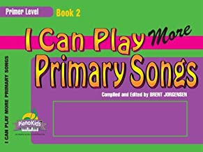 I Can Play More Primary Songs Book 2