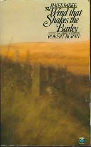 Wind That Shakes the Barley: A Novel of the Life and Loves of Robert Burns