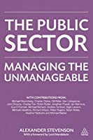 The Public Sector: Managing the Unmanageable by Alexander Stevenson(2013-07-28)
