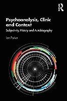 Psychoanalysis, Clinic and Context