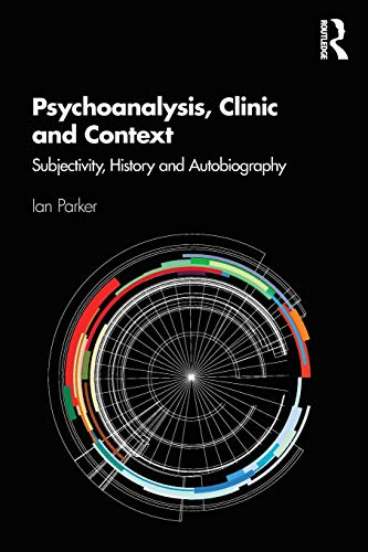 Compare Textbook Prices for Psychoanalysis, Clinic and Context 1 Edition ISBN 9780367144333 by Parker, Ian