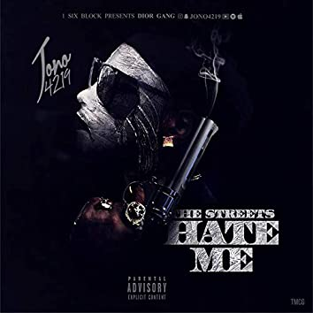 The Street Hate Me