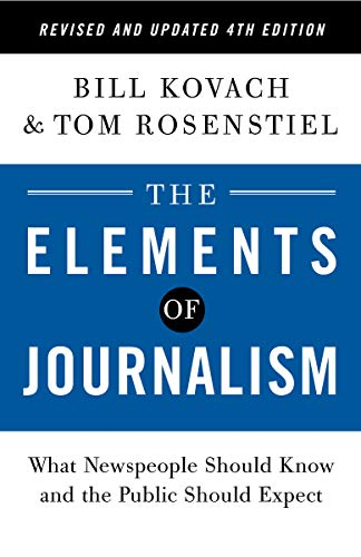 Compare Textbook Prices for The Elements of Journalism, Revised and Updated : What Newspeople Should Know and the Public Should Expect 2021 4 Edition ISBN 9780593239353 by Kovach, Bill,Rosenstiel, Tom