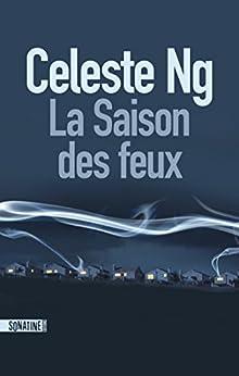 La Saison des feux (French Edition) by [Celeste NG, Fabrice POINTEAU]
