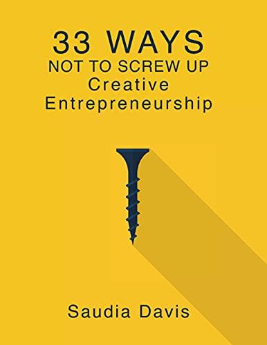 33 Ways How Not To Screw Up Creative Entrepreneurship
