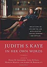 Judith S. Kaye in Her Own Words: Reflections on Life and the Law, with Selected Judicial Opinions and Articles