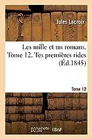Les Mille Et Un Romans. Tome 12. Tes Premières Rides