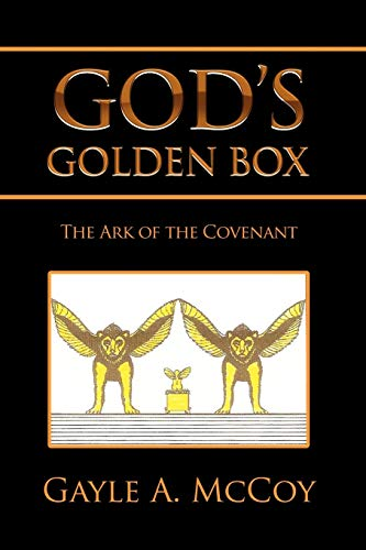 GOD'S GOLDEN BOX: The Ark of the Covenant