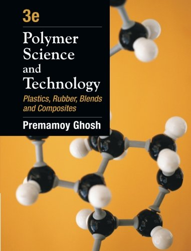 Polymer Science and Technology: Plastics, Rubber, Blends and