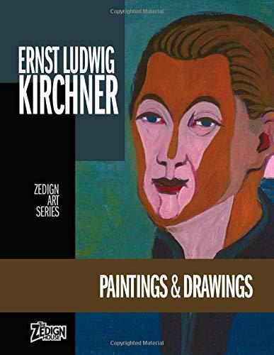 Ernst Ludwig Kirchner - Paintings & Drawings (Zedign Art Series, Band 135)
