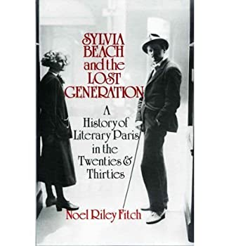 Paperback SYLVIA BEACH AND THE LOST GENERATION. A History of Literary Paris in the Twenties and Thirties. Book