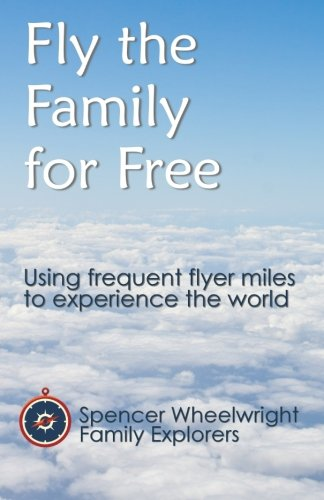 Fly the Family for Free: Using frequent flyer miles to experience the world