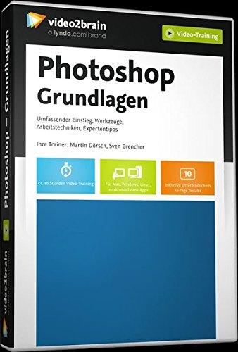 Photoshop CC - Grundlagen - Bedienkonzepte, Werkzeuge, Workshops zum Mitmachen (Videotraining)