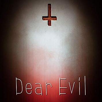 Dear Evil