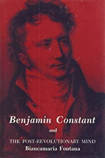 Benjamin Constant and the Post Revolutionary Mind