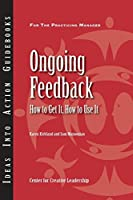 Ongoing Feedback: How to Get It, How to Use It (J-B CCL (Center for Creative Leadership))