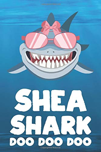 Shea - Shark Doo Doo Doo: Blank Ruled Personalized & Customized Name Shark Notebook Journal for Girls & Women. Funny Sharks Desk Accessories Item for ... Birthday & Christmas Gift for Women.