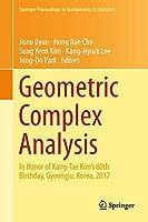 Geometric Complex Analysis: In Honor of Kang-Tae Kim's 60th Birthday, Gyeongju, Korea, 2017 (Springer Proceedings in Mathematics & Statistics (246))