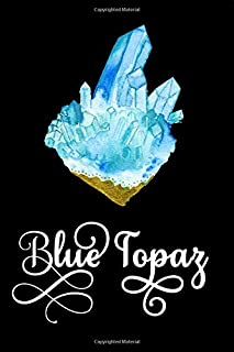 """Blue Topaz: December Birthstone Notebook, Blank Lined Soft Cover Journal, 120 Pages, 6"""" x 9"""""""