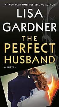 The Perfect Husband: An FBI Profiler Novel by [Lisa Gardner]