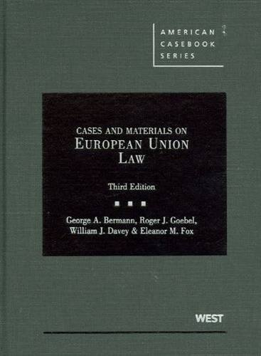Cases and Materials on European Union Law (American Casebook Series)