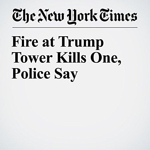 Fire at Trump Tower Kills One, Police Say copertina