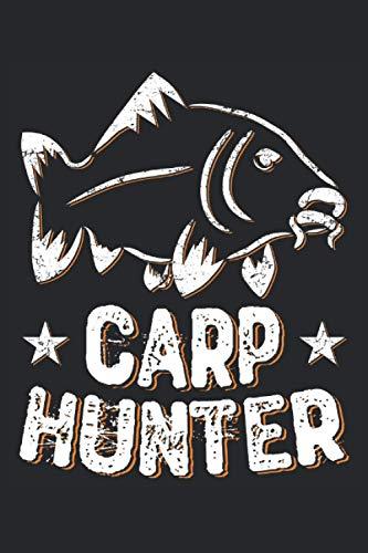 Carp Hunter: Witziges Carp Hunter Fangbuch und Notizbuch für Karpfen Angler. Lustige Angeln Geschenke für Männer wie Papa, Opa, Sohn oder den Onkel ... Gehen und Fischen - 100 Seiten DIN A5 Liniert