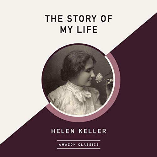 The Story of My Life (AmazonClassics Edition) Audiobook By Helen Keller cover art