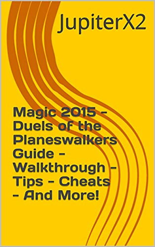 Magic 2015 - Duels of the Planeswalkers Guide - Walkthrough - Tips - Cheats - And More! (English Edition)