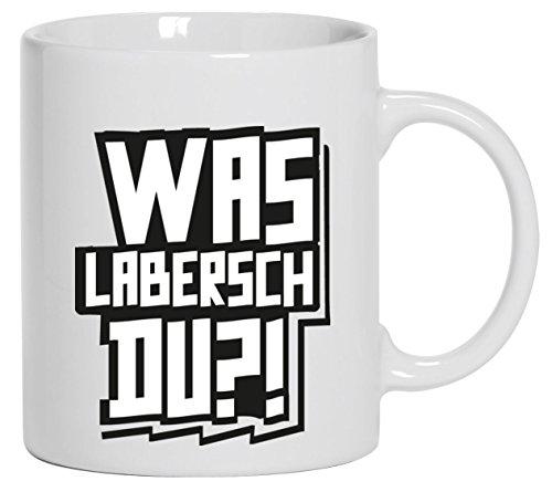 Shirtstreet24, WAS LABERSCH DU?! Kaffee Becher mit Motiv bedruckte Tasse Mug Kaffeebecher, Größe: onesize,Weiß
