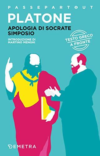 Apologia di Socrate - Simposio