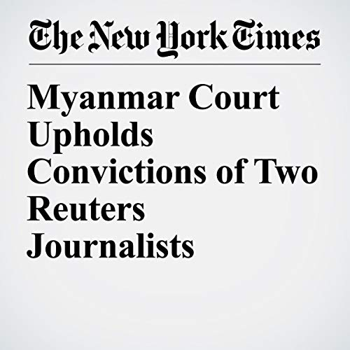 『Myanmar Court Upholds Convictions of Two Reuters Journalists』のカバーアート