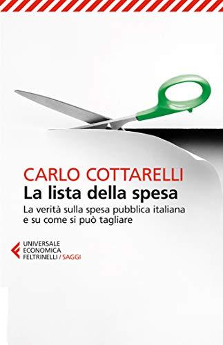La lista della spesa: La verità sulla spesa pubblica italiana e su come si può tagliare
