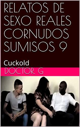 RELATOS DE SEXO REALES CORNUDOS SUMISOS 9: Cuckold (014 nº 14)