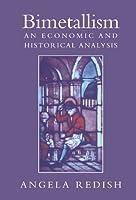 Bimetallism: An Economic and Historical Analysis (Studies in Macroeconomic History)