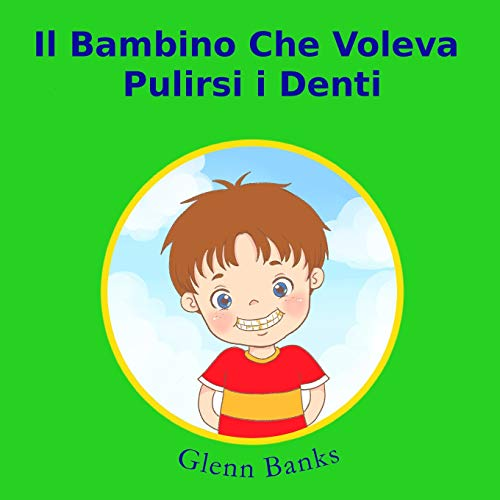 Il bambino che voleva  pulirsi i denti (Italian Edition)