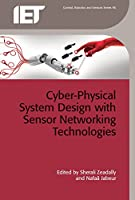 Cyber-Physical System Design with Sensor Networking Technologies (Control, Robotics and Sensors)