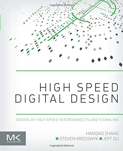 High Speed Digital Design: Design of High Speed Interconnects and Signaling
