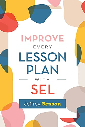 Compare Textbook Prices for Improve Every Lesson Plan with SEL  ISBN 9781416630012 by Benson, Jeffrey