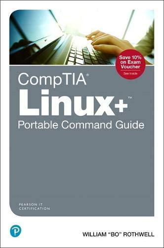 Download CompTIA Linux+ Portable Command Guide: All the commands for the CompTIA XK0-004 exam in one compact, portable resource (2nd Edition) 0135591848
