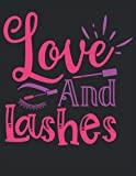 Beauty Saying Love And Lashes Notebook Squared Grid 120 Pages 8.5x11 inches: beauty life cosmetics lover makeup fan