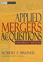 Applied Mergers and Acquisitions, University Edition (Wiley Finance)