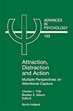 Attraction, Distraction and Action: Multiple Perspectives on Attentional Capture (ISSN Book 133)