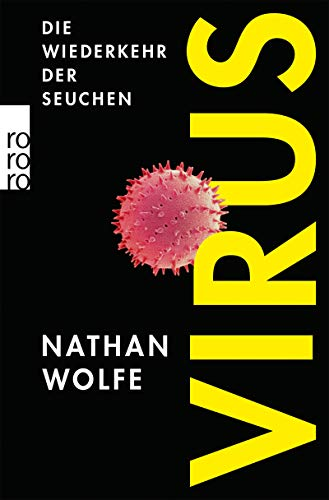 Virus: Die Wiederkehr der Seuchen