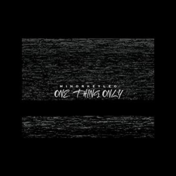 One Thing Only