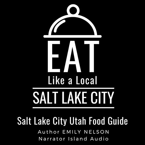 Eat Like a Local - Salt Lake City Audiobook By Emily Nelson, Eat Like a Local cover art