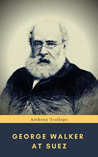 George Walker at Suez (English Edition)