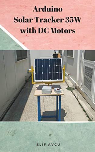 Arduino Solar Tracker 35W with DC Motors (English Edition)