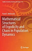 Mathematical Structures of Ergodicity and Chaos in Population Dynamics (Studies in Systems, Decision and Control, 312)